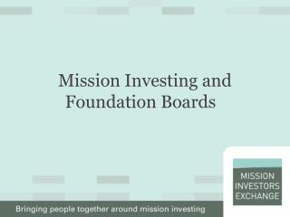 Mission Investing and Foundation Boards