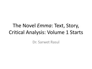 The Novel  Emma : Text, Story, Critical  Analysis: Volume 1 Starts