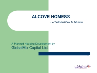 ALCOVE HOMES ®                           … The Perfect  Place To Call Home