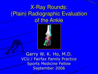 x-ray rounds:  plain radiographic evaluation of the ankle
