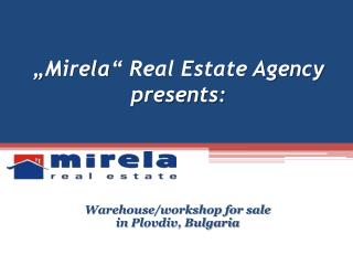""" Mirela "" Real Estate Agency presents:"