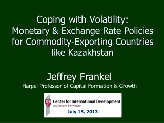 Coping with Volatility: Monetary & Exchange Rate Policies  for Commodity-Exporting Countries  like Kazakhstan