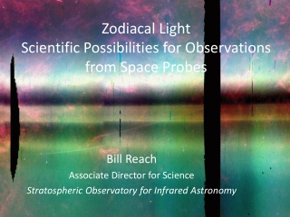 Zodiacal Light  Scientific Possibilities for Observations  from Space Probes