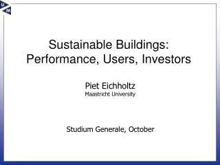 Sustainable Buildings: Performance, Users, Investors