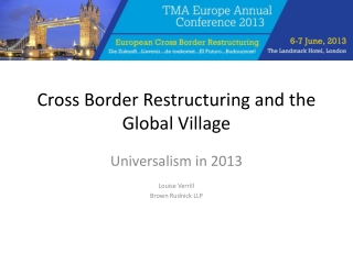 Cross Border Restructuring and the Global Village