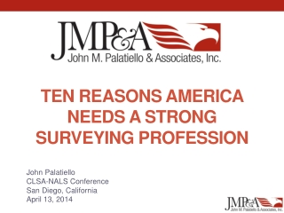 Ten Reasons America Needs a Strong  Surveying Profession
