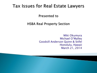 Tax Issues for Real Estate Lawyers Presented to  HSBA  Real Property Section