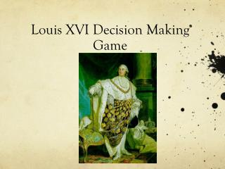 Louis XVI Decision  Making  Game