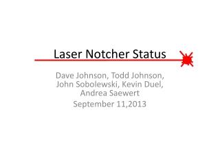 Laser Notcher Status