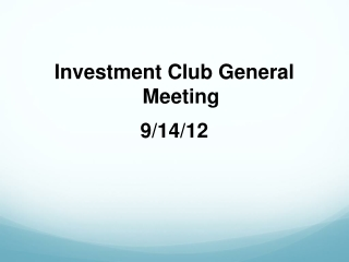 Investment Club General Meeting  9/14/12