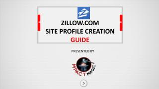 ZILLOW.COM SITE  PROFILE CREATION  GUIDE