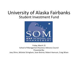 University of Alaska Fairbanks Student  Investment  Fund