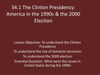 34.1 The Clinton Presidency: America in the 1990s & the 2000 Election