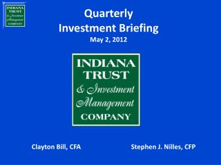 Quarterly Investment Briefing May 2, 2012