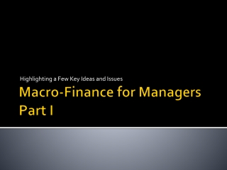 Macro-Finance for Managers Part I