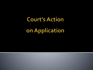 Court's Action on Application