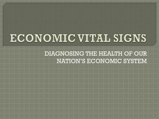 ECONOMIC VITAL SIGNS