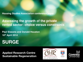 Housing Studies Association conference paper Assessing the growth of the private rented sector: choice versus constrain