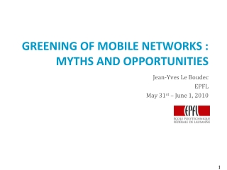 Greening  of  Mobile Networks : Myths and Opportunities