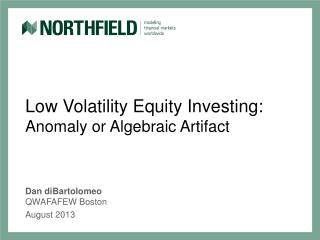 Low Volatility Equity Investing:  Anomaly or Algebraic Artifact