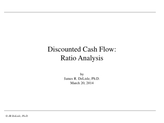 Discounted  Cash  Flow: Ratio Analysis