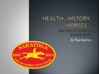 Health, History, Horses… and How it Effects  Saratogians