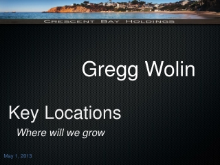 Key Locations Where will we grow