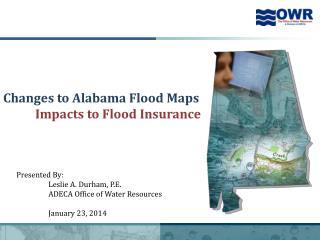 Changes to Alabama Flood Maps Impacts to Flood Insurance