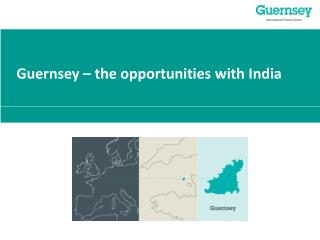 Guernsey – the opportunities with India