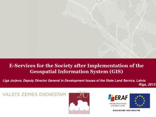 E-Services for the Society after Implementation of the Geospatial Information System (GIS)