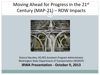 Moving Ahead for Progress in the 21 st  Century (MAP-21) – ROW Impacts