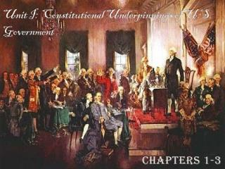 Unit I:  Constitutional Underpinnings of U.S. Government