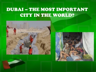 DUBAI – THE MOST IMPORTANT CITY IN THE WORLD?