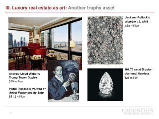 III .  Luxury real estate as art:  Another trophy asset