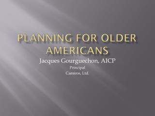 Planning for Older Americans