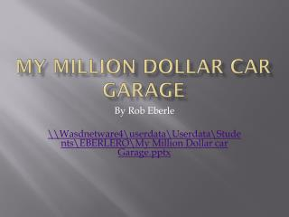 My Million Dollar car Garage