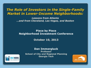 The Role of Investors in the Single-Family Market in Lower-Income Neighborhoods: Lessons from Atlanta …and from Clevela