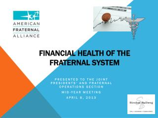 Financial Health of the  Fraternal System