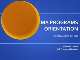 MA PROGRAMS ORIENTATION Monday