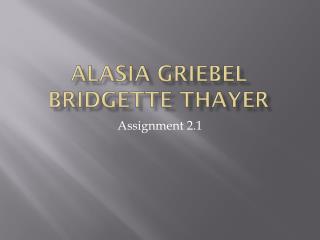Alasia Griebel Bridgette Thayer