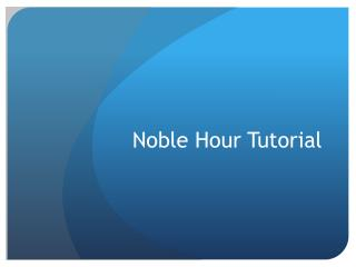 Noble  H our Tutorial