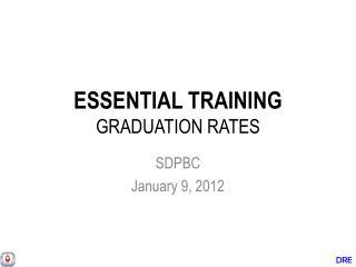 ESSENTIAL TRAINING  GRADUATION RATES