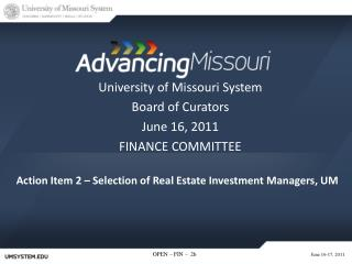 Action Item 2 – Selection of Real Estate Investment Managers, UM