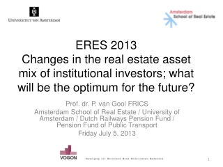 ERES 2013 Changes in the real estate asset mix of institutional investors; what will be the optimum for the future?