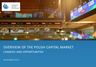 OVERVIEW OF THE POLISH CAPITAL MARKET chances and opportunities  NOVEMBER  2013