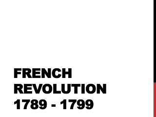 French Revolution 1789 - 1799