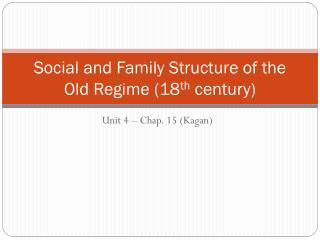 Social and Family Structure of the Old Regime (18 th  century)