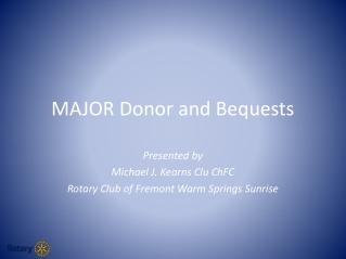 MAJOR Donor and Bequests