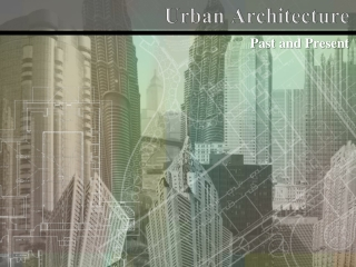 Urban Architecture - Past and Present