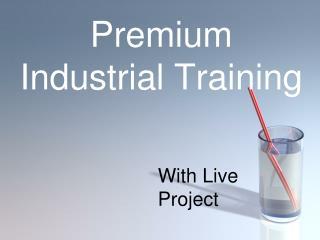 Premium Industrial Training